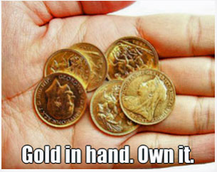 own gold in hand